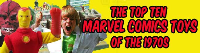 the top ten best 70s Marvel Comics toys